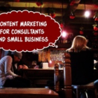 Content Marketing 101 for Consultants and Small Business